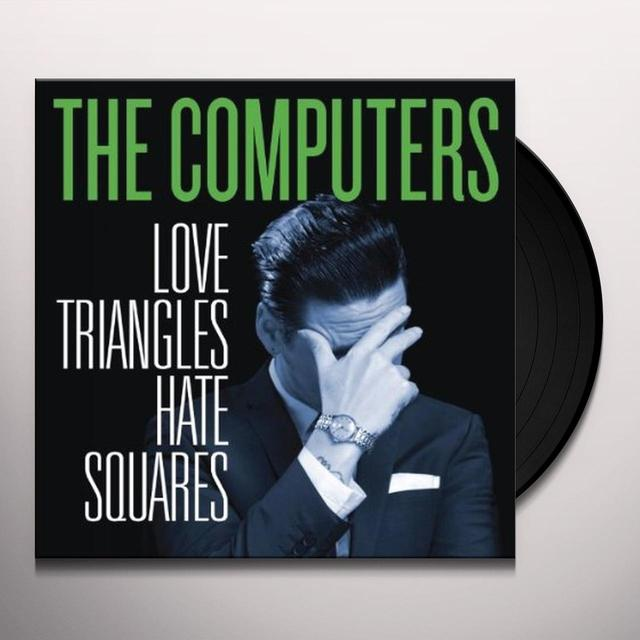 Computers LOVE TRIANGLES HATE SQUARES Vinyl Record