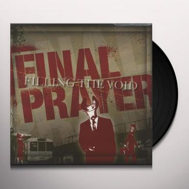 Final Prayer FILLING THE VOID Vinyl Record