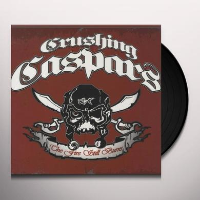 Crushing Caspars FIRE STILL BURNS Vinyl Record