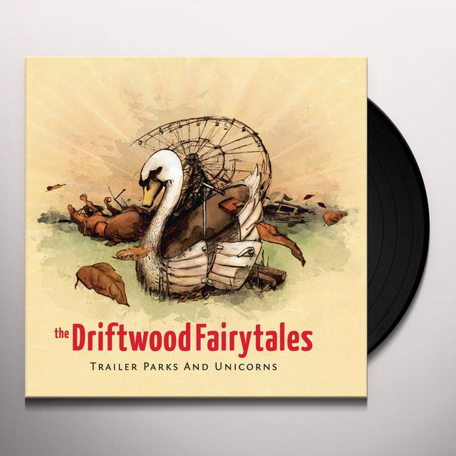 Driftwood Fairytales TRAILER PARKS & UNICORNS Vinyl Record