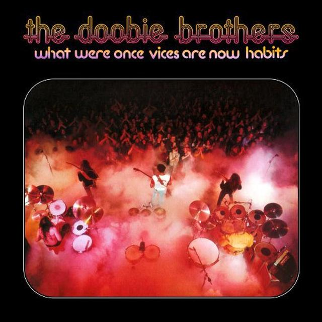 Doobie Brothers WHAT WERE ONCE VICES ARE NOW HABITS Vinyl Record - Limited Edition, 180 Gram Pressing