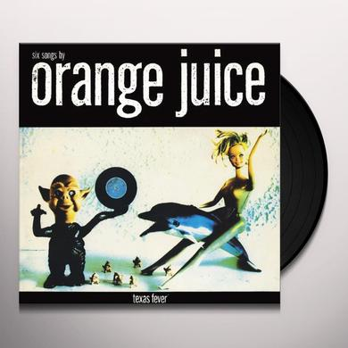 Orange Juice TEXAS FEVER Vinyl Record
