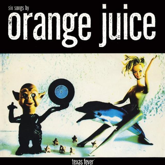 Orange Juice TEXAS FEVER Vinyl Record - Digital Download Included
