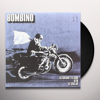 Bombino AZAMANE TILIADE / SI CHILAN Vinyl Record