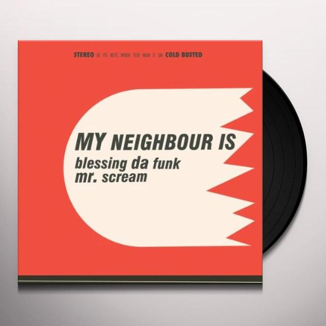 My Neighbour Is BLESSING DA FUNK / MR SCREAM Vinyl Record