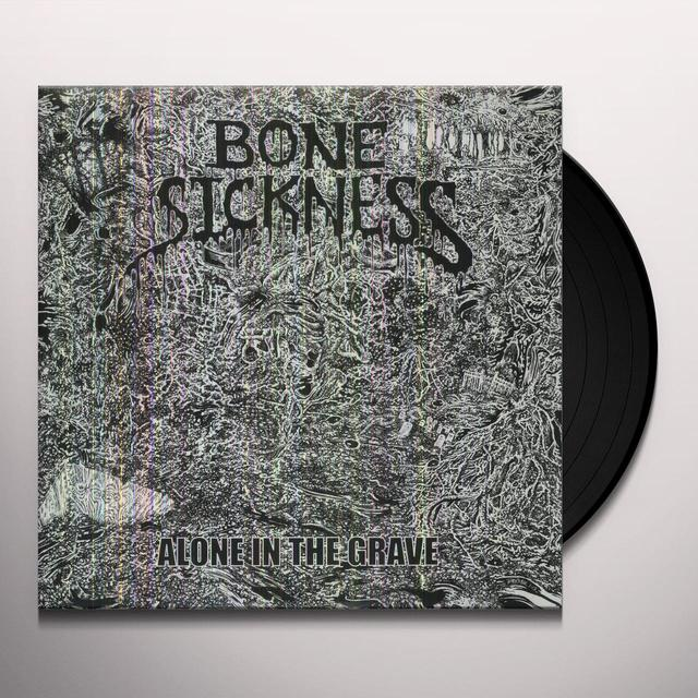 Bone Sickness ALONE IN THE GRAVE Vinyl Record