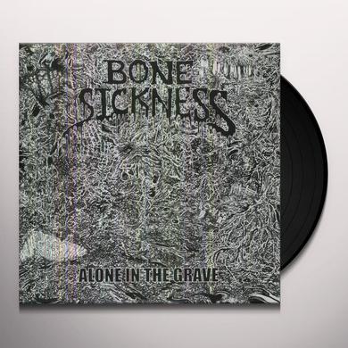 Bone Sickness ALONE IN THE GRAVE Vinyl Record