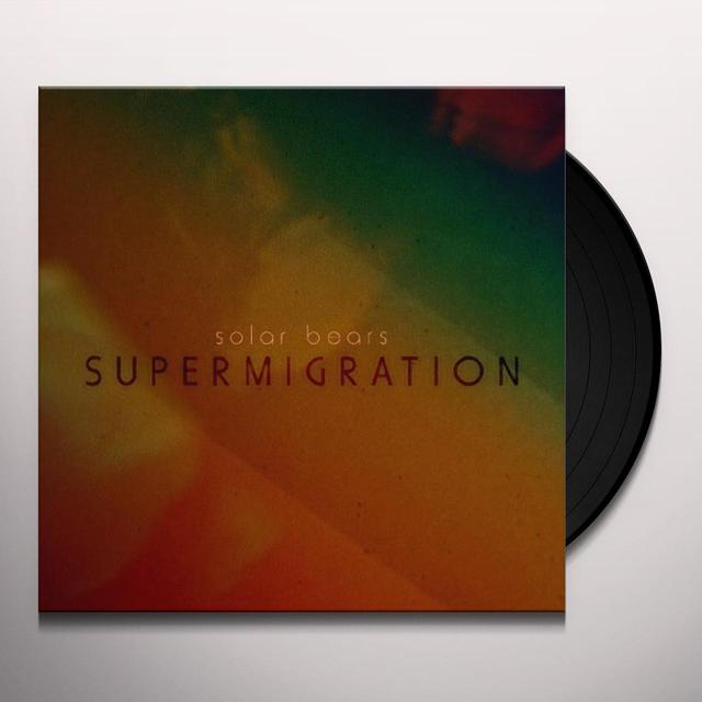 Solar Bears SUPERMIGRATION Vinyl Record