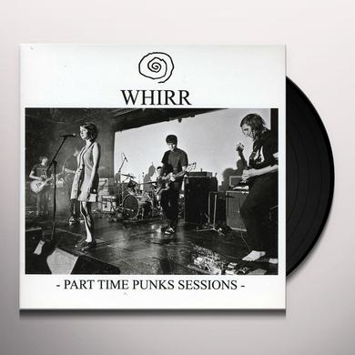 Whirr PART TIME PUNKS SESSIONS Vinyl Record