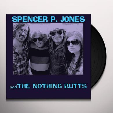 SPENCER P JONES & THE NOTHING BUTTS Vinyl Record