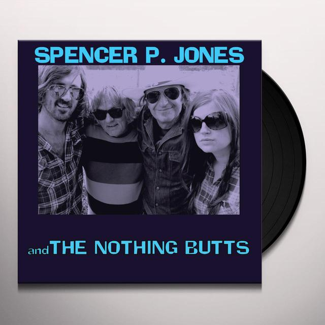 SPENCER P JONES & THE NOTHING BUTTS Vinyl Record