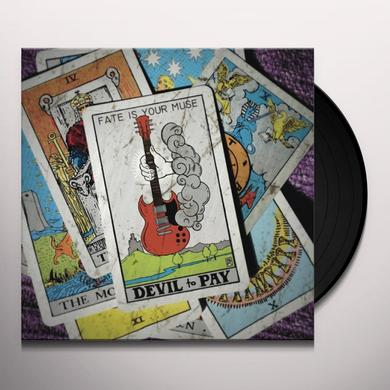 Devil To Pay FATE IS YOUR MUSE Vinyl Record