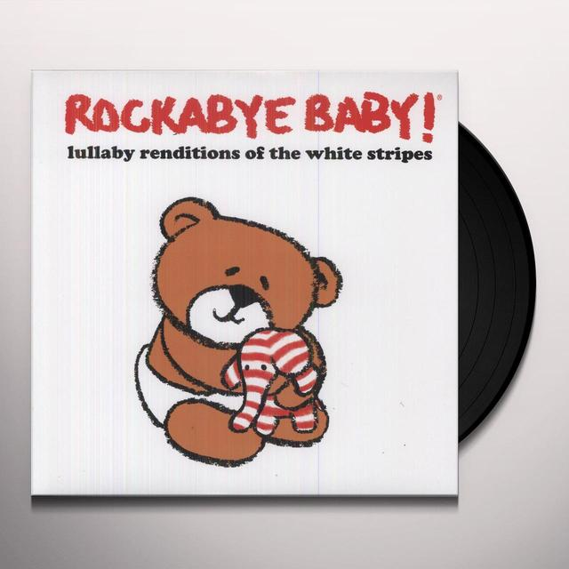 Rockabye Baby!  LULLABY RENDITIONS OF THE WHITE STRIPES Vinyl Record