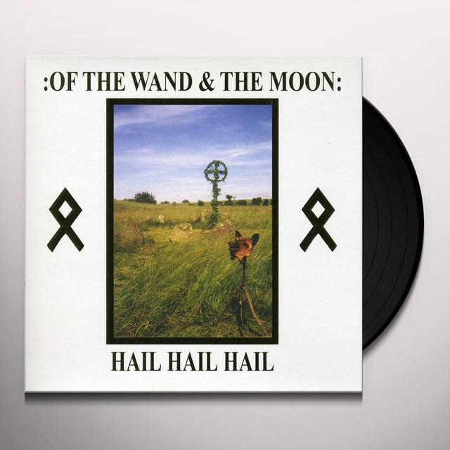 Of The Wand & The Moon HAIL HAIL HAIL Vinyl Record