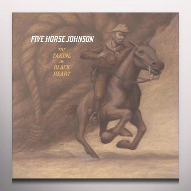 Five Horse Johnson TAKING OF BLACK HEART Vinyl Record