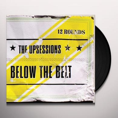 Upsessions BELOW THE BELT Vinyl Record
