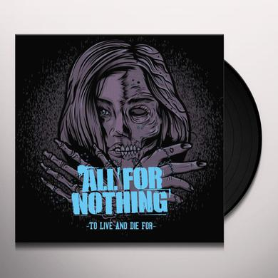 All For Nothing TO LIVE & DIE FOR Vinyl Record