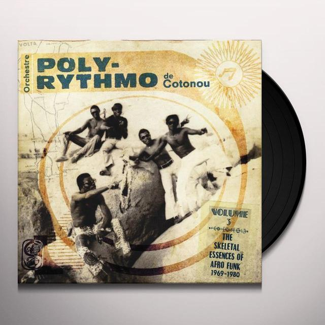 Orchestre Poly-Rythmo De Cotonou SKELETAL ESSENCES OF AFRO FUNK 3: 1969-1980 Vinyl Record