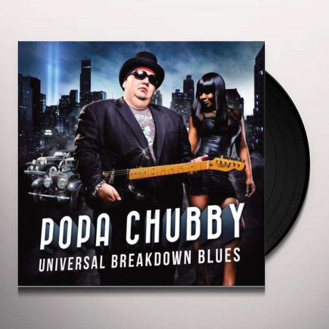 Popa Chubby UNIVERSAL BREAKDOWN BLUES Vinyl Record