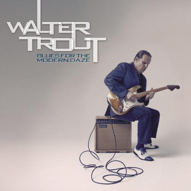 Walter Trout BLUES FOR THE MODERN DAZE Vinyl Record