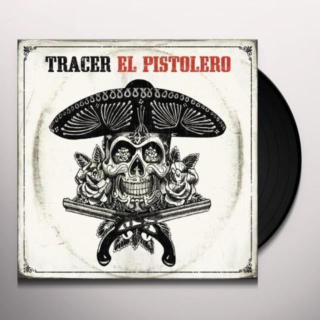 Tracer EL PISTOLERO Vinyl Record