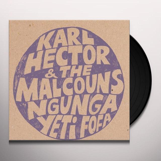 Karl Hector & the Malcouns NGUNGA YETI FOFA Vinyl Record