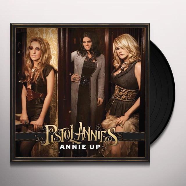 Pistol Annies ANNIE UP (Vinyl)