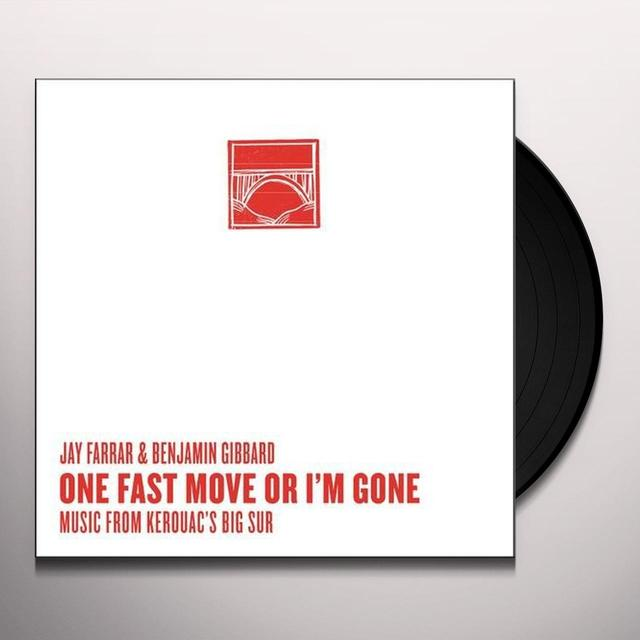 Jay Faraar / Benjamin Gibbard ONE FAST MOVE OR I'M GONE - KEROUAC'S BUG SUR Vinyl Record
