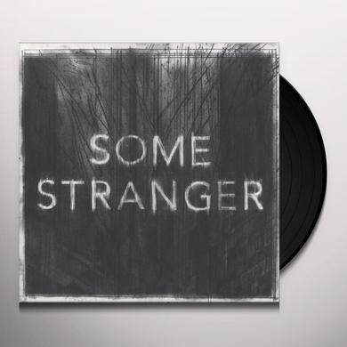 SOME STRANGER Vinyl Record