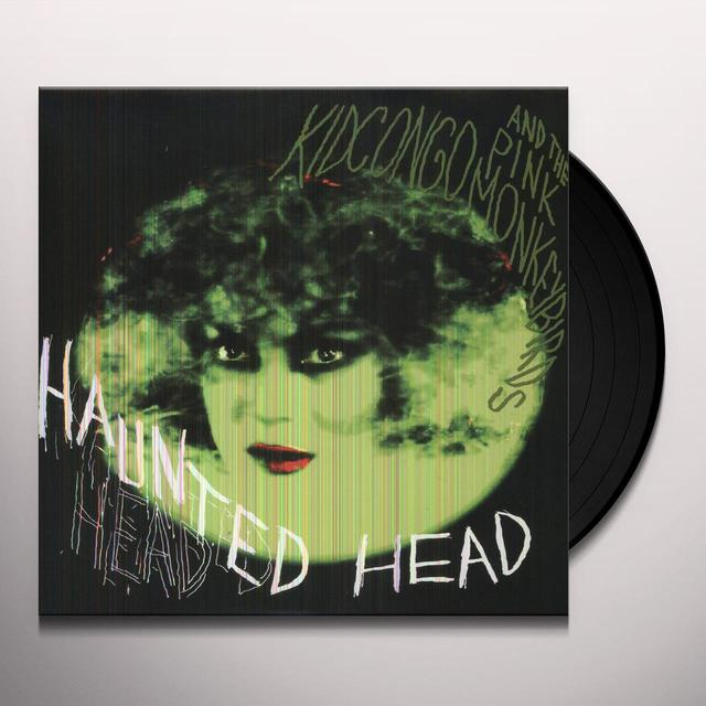 Kid Congo & The Pink Monkey Birds HAUNTED HEAD Vinyl Record