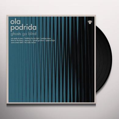Ola Podrida GHOSTS GO BLIND Vinyl Record