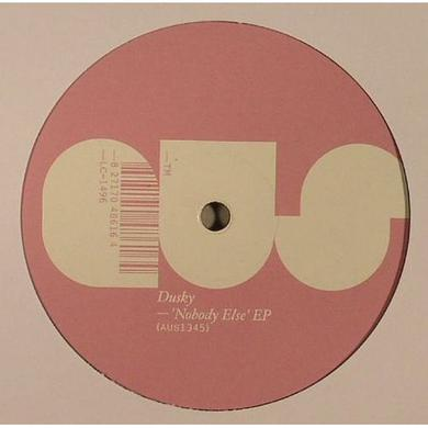 Dusky NOBODY ELSE Vinyl Record