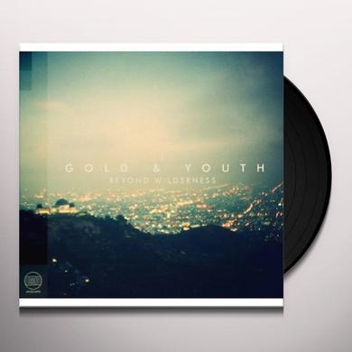 Gold & Youth BEYOND WILDERNESS Vinyl Record