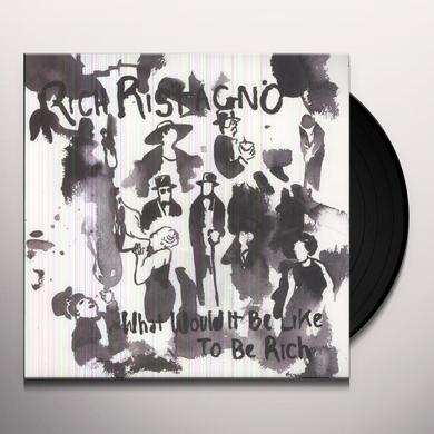 Rich Ristagno WHAT WOULD IT BE LIKE TO BE RICH Vinyl Record