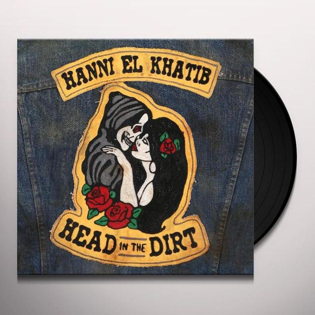 Hanni El Khatib HEAD IN THE DIRT Vinyl Record