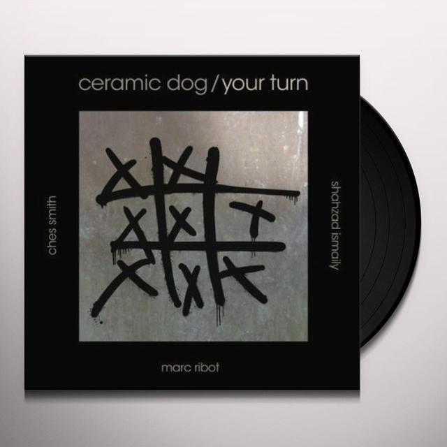 Ceramic Dog YOUR TURN Vinyl Record