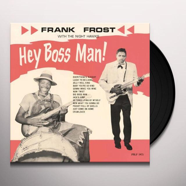 Frank Frost & The Night Hawks HEY BOSS MAN Vinyl Record