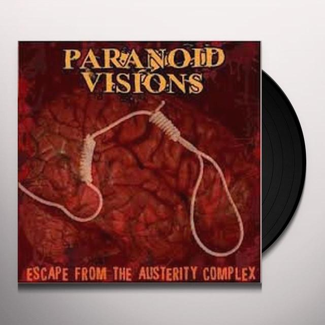 Paranoid Visions ESCAPE FROM THE AUSTERITY COMPLEX Vinyl Record