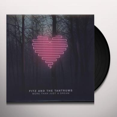 Fitz & The Tantrums MORE THAN JUST A DREAM Vinyl Record - 180 Gram Pressing