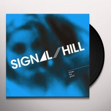 Signal Hill CHASE THE GHOST Vinyl Record