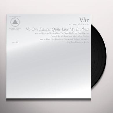 Var NO ONE DANCES QUITE LIKE MY BROTHERS Vinyl Record