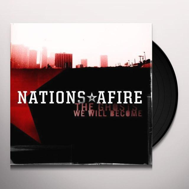 Nations Afire GHOSTS WE WILL BECOME Vinyl Record