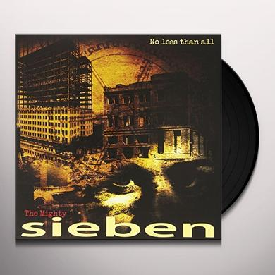 Sieben NO LESS THAN ALL Vinyl Record