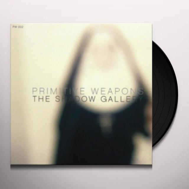 Primitive Weapons SHADOW GALLERY Vinyl Record