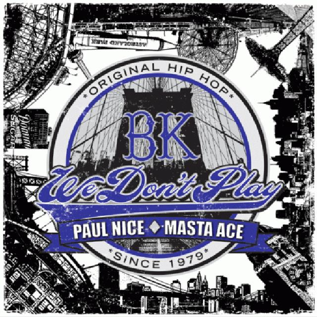 Paul / Masta Ace Nice BK (WE DONT PLAY) (REMIX) Vinyl Record