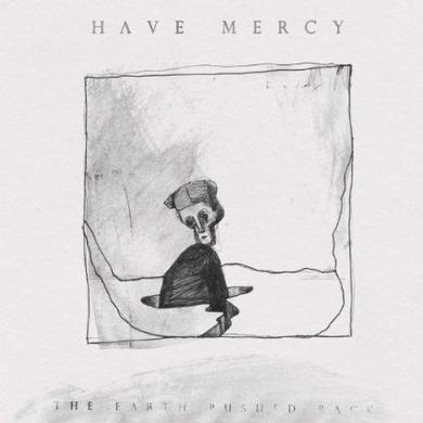 Have Mercy EARTH PUSHED BACK Vinyl Record