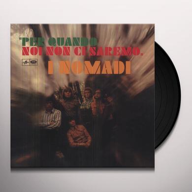 Nomadi PER QUANDO NOI NON CI SAREMO Vinyl Record