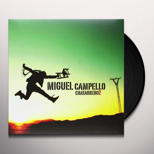 Miguel Campello CHATARRERO 2. PAJARO QUE VUELA LIBRE (BONUS CD) Vinyl Record
