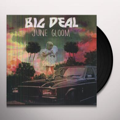 Big Deal JUNE GLOOM Vinyl Record