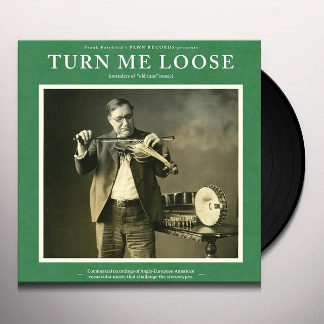 TURN ME LOOSE: OUTSIDERS OF OLD-TIME MUSIC / VAR Vinyl Record